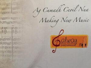Ag Cumadh Ceoil Nua | Making New Music