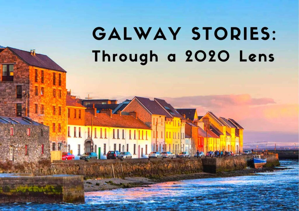 GALWAY STORIES_ Through a 2020 Lens